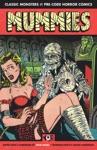 Mummies Classic Monsters Of Pre-Code Horror Comics