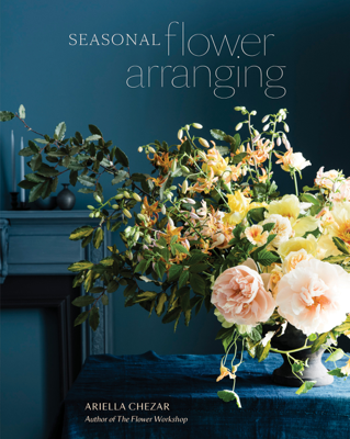 Seasonal Flower Arranging - Ariella Chezar & Julie Michaels book
