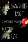 Snow Whites Knight And Magic Mirror
