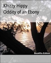 Oddity Of An Ebony
