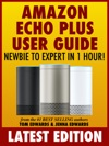Amazon Echo Plus User Guide Newbie To Expert In 1 Hour