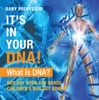 It's In Your DNA! What Is DNA? - Biology Book 6th Grade  Children's Biology Books
