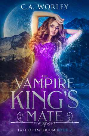 The Vampire King's Mate - C.A. Worley