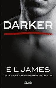 Darker - Cinquante nuances plus sombres par Christian par E L James Couverture de livre
