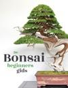 De Bonsai Beginners Gids