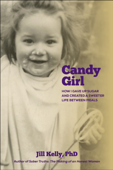 Candy Girl: How I gave up sugar and created a sweeter life between meals