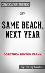 Same Beach Next Year A Novel By Dorothea Benton Frank  Conversation Starters
