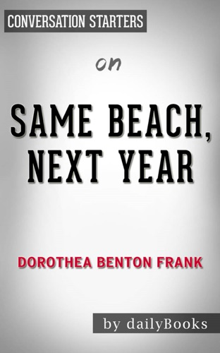 Daily Books - Same Beach, Next Year: A Novel by Dorothea Benton Frank  Conversation Starters