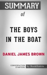 Summary Of The Boys In The Boat By Daniel James Brown  Conversation Starters