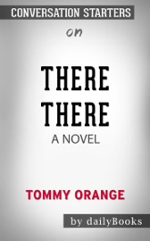 There There: A Novel by Tommy Orange: Conversation Starters PDF Download