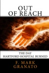 Out Of Reach The Day Hartford Hospital Burned
