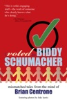 I Voted For Biddy Schumacher