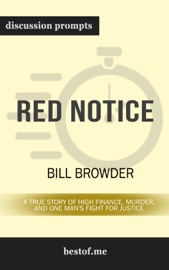 Red Notice: A True Story of High Finance, Murder, and One Man's Fight for Justice: Discussion Prompts PDF Download