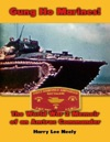 Gung Ho Marines World War 2 Memoir Of An Amtrac Commander
