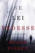 Se lei vedesse (Un giallo di Kate Wise – Libro 2) Book Cover