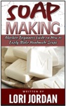 Soap Making Absolute Beginners Guide On How To Easily Make Handmade Soaps
