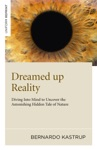 Dreamed Up Reality