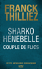 Franck Thilliez - Sharko / Henebelle, Couple de flics - Petite anthologie biographique artwork
