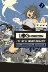 Log Horizon The West Wind Brigade Vol 7