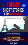 French Short Stories For Beginners 10 Thrilling And Captivating French Stories To Expand Your Vocabulary  Learn French While Having Fun