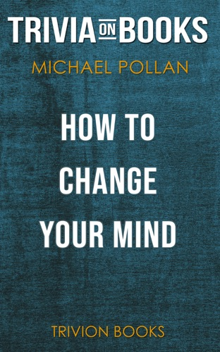 Trivion Books - How to Change Your Mind by Michael Pollan (Trivia-On-Books)