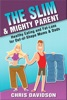 The Slim & Mighty Parent