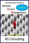 An Executive Guide To Identity Access Management - 2nd Edition