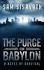 Sam Sisavath - The Purge of Babylon: A Novel of Survival  artwork