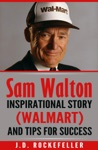 Sam Walton Inspirational Story Walmart And Tips For Success