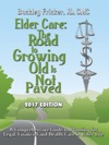 Elder Care The Road To Growing Old Is Not Paved