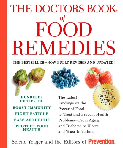 Selene Yeager & The Editors of Prevention - The Doctors Book of Food Remedies