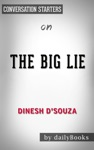 The Big Lie Exposing The Nazi Roots Of The American Left By Dinesh DSouza  Conversation Starters