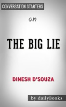 The Big Lie: Exposing The Nazi Roots Of The American Left By Dinesh D'Souza  Conversation Starters