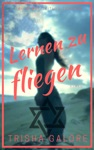 Lernen Zu Fliegen - Zeitlos-Trilogie - Band 2