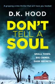 Don't Tell a Soul - D.K. Hood book summary