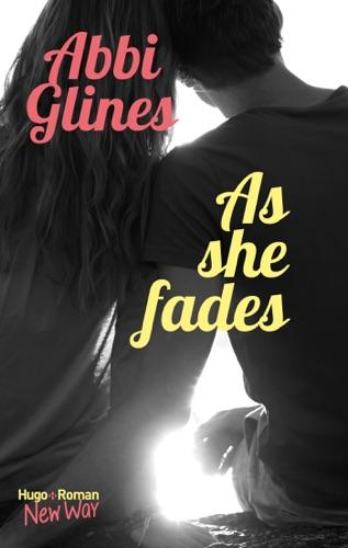 Abbi Glines - As she fades -Extrait offert-
