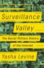 Surveillance Valley - Yasha Levine