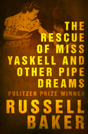 The Rescue of Miss Yaskell and Other Pipe Dreams