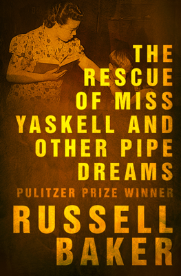 The Rescue of Miss Yaskell and Other Pipe Dreams - Russell Baker book