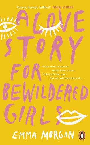 Emma Morgan - A Love Story for Bewildered Girls