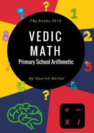 VEDIC MATH - PRIMARY SCHOOL ARITHMETIC