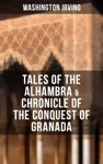 TALES OF THE ALHAMBRA  CHRONICLE OF THE CONQUEST OF GRANADA