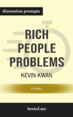 Rich People Problems (Crazy Rich Asians Trilogy) by Kevin Kwan (Discussion Prompts)