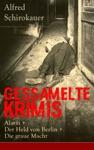 Gessamelte Krimis Alarm  Der Held Von Berlin  Die Graue Macht