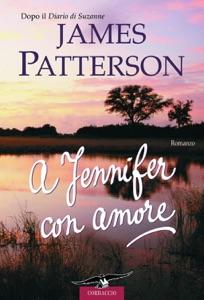 A Jennifer con amore da James Patterson