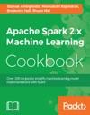 Apache Spark 2x Machine Learning Cookbook
