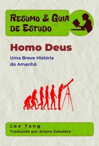 Resumo & Guia De Estudo - Homo Deus: Uma Breve História Do Amanhã