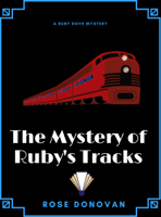 Rose Donovan - The Mystery of Ruby's Tracks artwork
