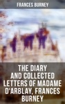The Diary And Collected Letters Of Madame DArblay Frances Burney