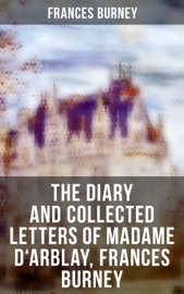 The Diary And Collected Letters Of Madame D Arblay Frances Burney